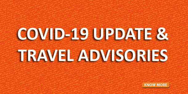 COVID -19 UPDATE & TRAVEL ADVISORIES