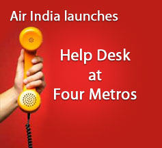 Air India Helpline Desk at four Metros – Delhi, Mumbai, Kolkata & Chennai